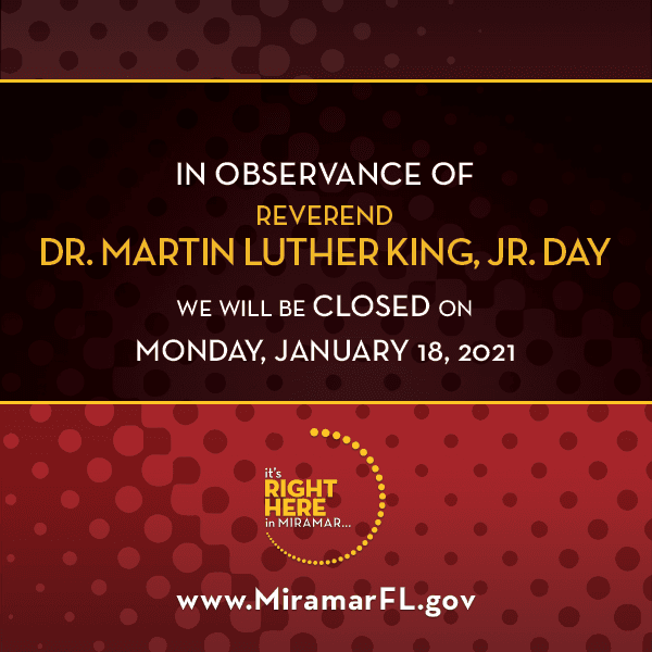 City of Miramar Closed Sign - January 18 2021 for MLK Day Flyer